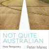 Peter Mares on Australia's shift to temporary migration.